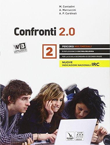 Confronti 2.0. Percorsi multimediali e riflessioni di cultura religiosa. Con e-book. Con espansione online. Con DVD. Per il triennio delle Scuole superiori