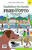 FRED & OTTO unterwegs in Zürich: Stadtführer für Hunde (Pocket-Edition)