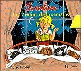 CAROLINE LES 7 CALINS DE LA SEMAINE. Tome 1