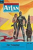 Atlan 29: Der Todestest: Atlan-Zyklus'Im Auftrag der Menschheit' (Atlan classics)