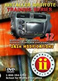 Installer Institute Training DVD 12 - Dash Modifications - 46 Min (INS-VIDEO12-N)