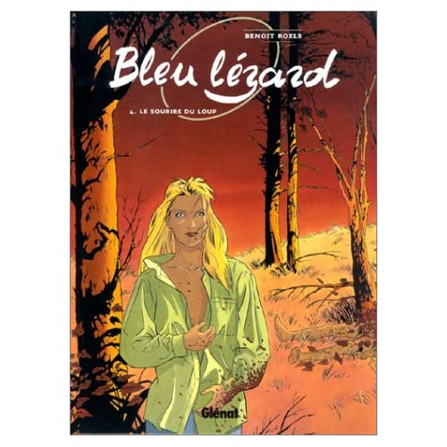Bleu Lézard, tome 4 : Le Sourire du loup