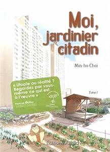 Moi, jardinier citadin Edition simple Tome 1