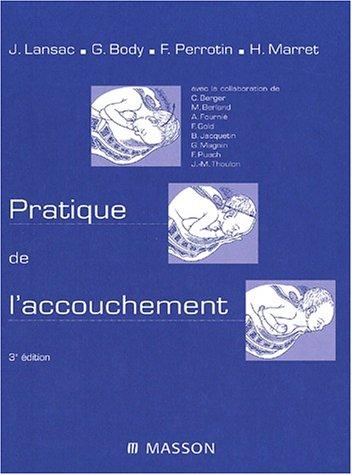 Pratique de l'accouchement par Jacques Lansac