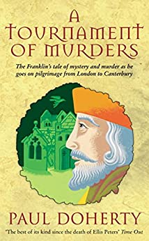 A Tournament of Murders (Canterbury Tales Mysteries Book 3) by [Doherty, Paul]