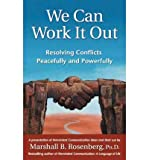 [(We Can Work it Out: Resolving Conflicts Peacefully and Powerfully)] [Author: Marshall B. Rosenberg] published on (September, 2004)