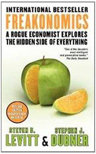 freakonomics: a rogue economist explores the hidden side of everything Freakonomics: A Rogue Economist Explores the Hidden Side of Everything 51W3JzAhr4L