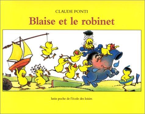 Blaise et le robinet par Claude Ponti