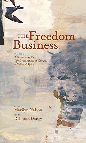The Freedom Business: Including A Narrative of the Life and Adventures of Venture, A Native of Africa