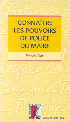 Connaître les pouvoirs de police du maire