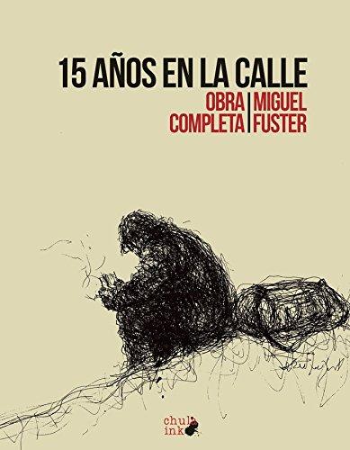 15 años en la calle: Obra completa por Miguel Fuster Jaca