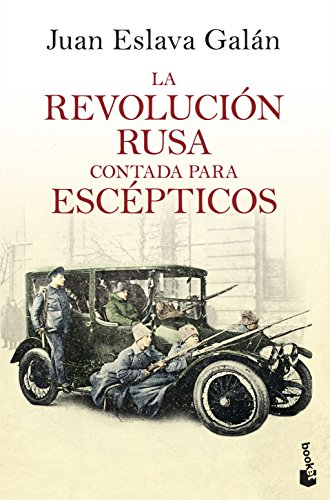 La Revolución rusa contada para escépticos (Divulgación) por Juan Eslava Galán