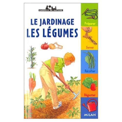 Le jardinage - Les légumes