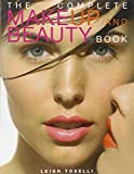 The Complete Make-up and Beauty Book - Leigh Toselli