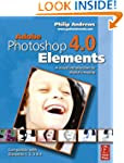 Adobe Photoshop Elements 4.0: A Visua...