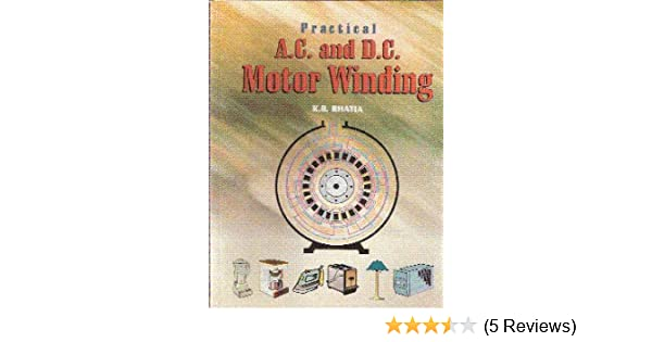 Buy Practical A.C. and D.C. Motor Winding Book Online at Low Prices ...