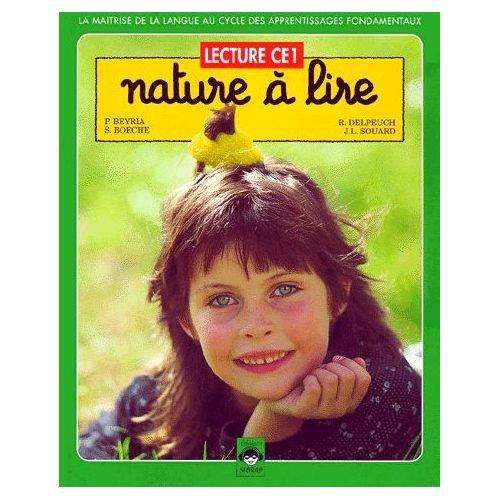 Nature à lire, CE1. Elève par Serge Boëche, Régis Delpeuch, Patrick Beyria, Jean-Louis Souard (Relié)