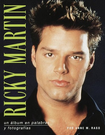 Ricky Martin: a Scrapbook in Words and Pictures