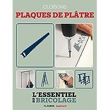 Portes, cloisons & isolation : cloisons - plaques de plâtre (L'essentiel du bricolage)