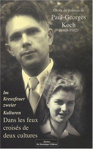 Dans les feux croisés de deux cultures : Anthologie bilingue français-allemand par Paul-Georges Koch