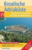 Nelles Guide:  Kroatische Adriaküste. Mit Küste von Slowenien und Küste von Montenegro. Mit extra Hotelverzeichnis -