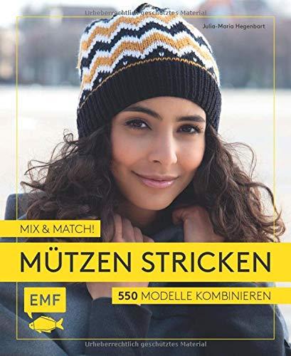 Eine Stricken Mütze (Mix and Match! Mützen stricken: 550 Modelle kombinieren - Mit Jacquard-, Mosaik- und Strukturmustern)