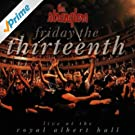 Friday the Thirteenth - Live at the Royal Albert Hall