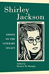 Shirley Jackson: Essays On The Literary Legacy