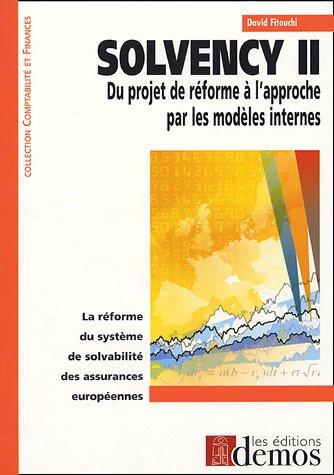 Solvency II : Du projet de réforme à l'approche par les modèles internes