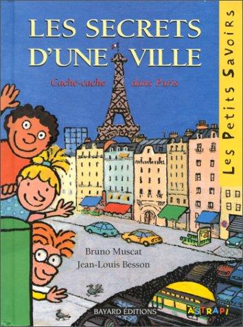 LES SECRETS D'UNE VILLE. Cache-cache dans Paris