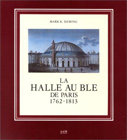 HALLE AU BLE DE PARIS (LA) par Mark K. Deming