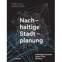 Nachhaltige Stadtplanung: Lebendige Quartiere - Smart Cities - Resilienz (DETAIL Special)
