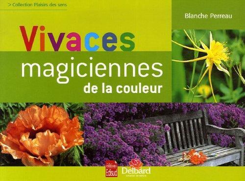 Vivaces : Magiciennes des couleurs par Blanche Perreau