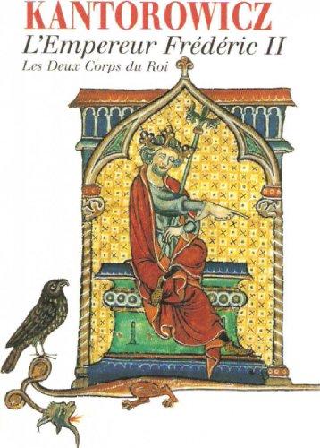 Oeuvres : L'Empereur Frédéric II - Les Deux Corps du Roi