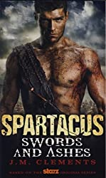 Spartacus: Swords and Ashes by J. M. Clements (2012-01-27)