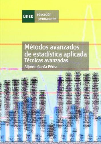 Métodos avanzados de estadística aplicada : técnicas avanzadas (EDUCACIÓN PERMANENTE) por Alfonso GARCÍA PÉREZ