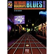 Fretboard Roadmaps - Blues Guitar: The Essential Guitar Patterns That All the Pros Know and Use by Fred Sokolow (2000-06-01)