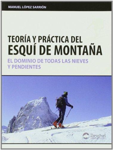 Teoria y practica del esqui de montaña por Manuel Lopez Sarrion