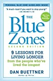 The Blue Zones 2nd Edition: 9 Lessons for Living Longer From the People Who've Lived the Longest