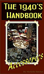 The 1940's Handbook to Accessories (Jewellery and Accessories of the 20th Century 1)