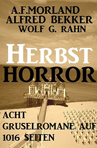 Herbst-Horror - Acht Gruselromane auf 1016 Seiten