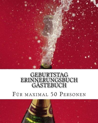 Preisvergleich Produktbild Geburtstag Erinnerungsbuch Gästebuch: Album mit Eintragmöglichkeiten für max 50 Personen