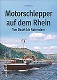 Motorschlepper auf dem Rhein in historischen Fotografien, eine spannende Flussreise in Bildern (Sutton - Bilder der Schifffahrt) - Gerd Schuth