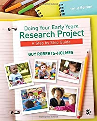 Doing Your Early Years Research Project: A Step by Step Guide by Guy Roberts-Holmes (2014-07-15)