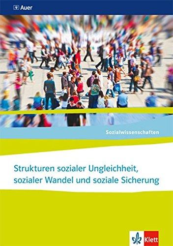 Strukturen sozialer Ungleichheit, sozialer Wandel und soziale Sicherung. Ausgabe Nordrhein-Westfalen: Themenheft ab Klasse 10 (Sozialwissenschaften)