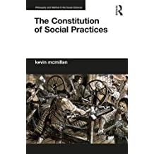 The Constitution of Social Practices