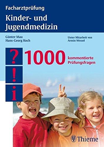 Facharztprüfung Kinder- und Jugendmedizin: 1000 kommentierte Prüfungsfragen