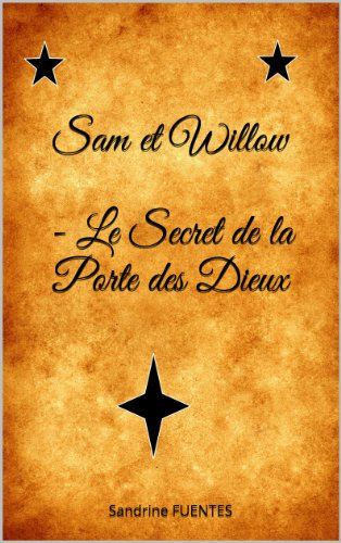 Sam et Willow - Le Secret de la Porte des Dieux