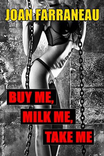 Buy Me, Milk Me, Take Me: A TABOO HUCOW FANTASY (English Edition)