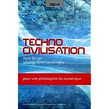 Techno civilisation - Pour une philosophie du numérique